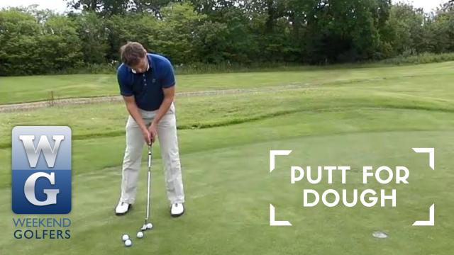 Weekend Golfers Coaching: Putt For Dough
