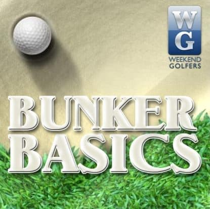 Bunker Basics Golf Coaching at Fore King Golf