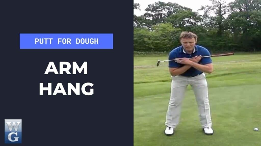 Arm Hang In The Putting Stroke