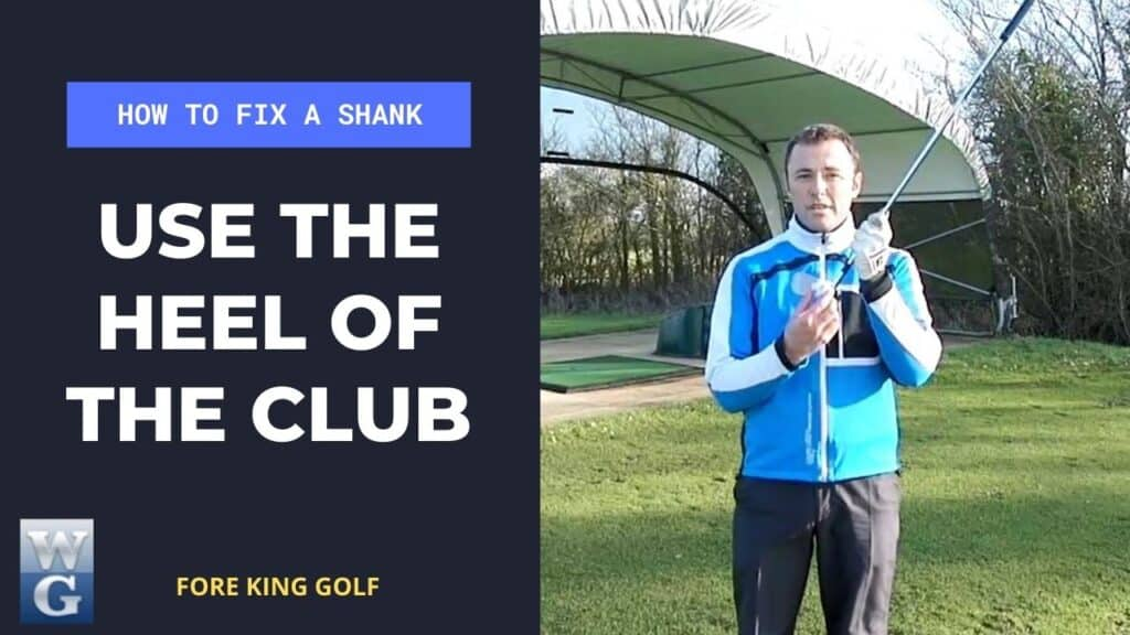 Fix A Shank By Using The Heel Of The Club