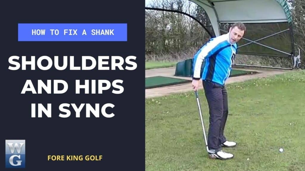 Fix A Shank With Shoulders And Hips In Sync