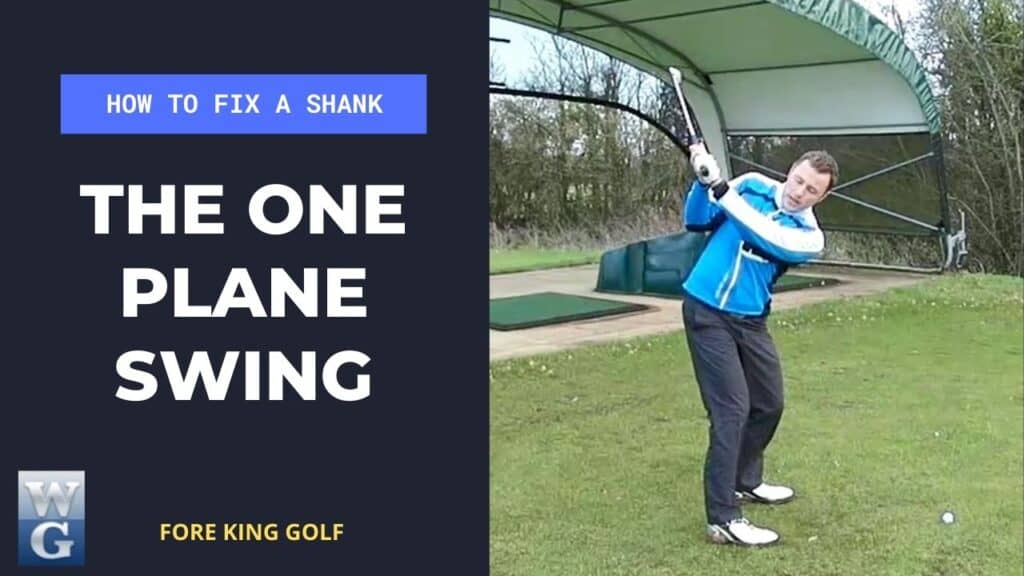 Fix A Shank With The One Plane Swing