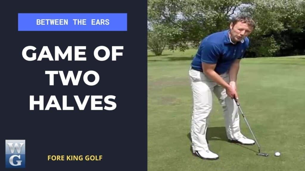 Golf Is A Game Of Two Halves
