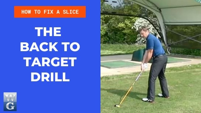 How To Fix A Slice With The Back To Target Drill