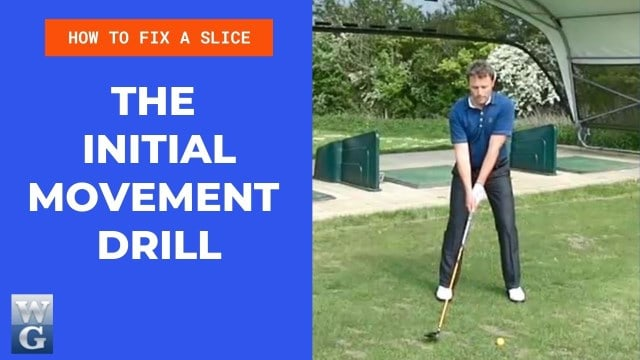 How To Fix A Slice With The Initial Movement Drill