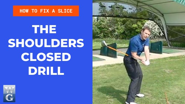How To Fix A Slice With The Shoulders Closed Drill