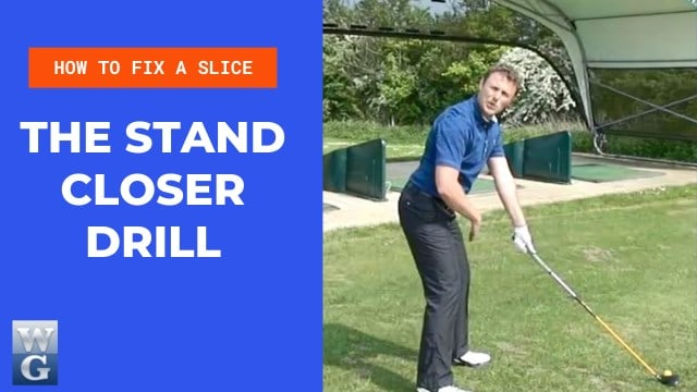 How To Fix A Slice With The Stand Closer Drill