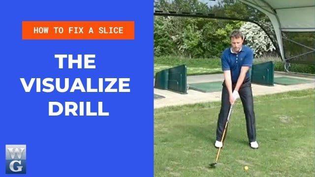 How To Fix A Slice With The Visualize Drill