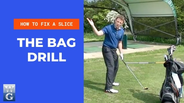 How to Fix A Slice With The Bag Drill