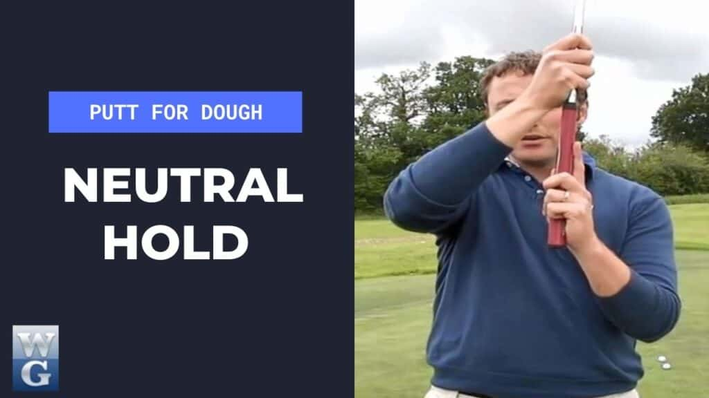 Neutral hold In The Putting Stroke