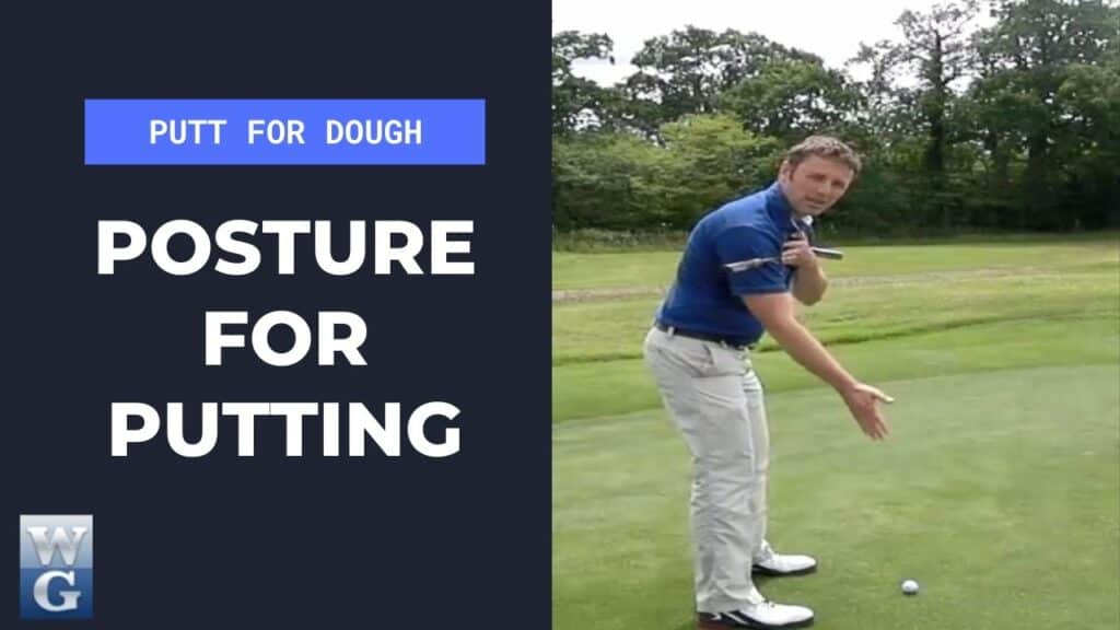 Posture In The Putting Stroke