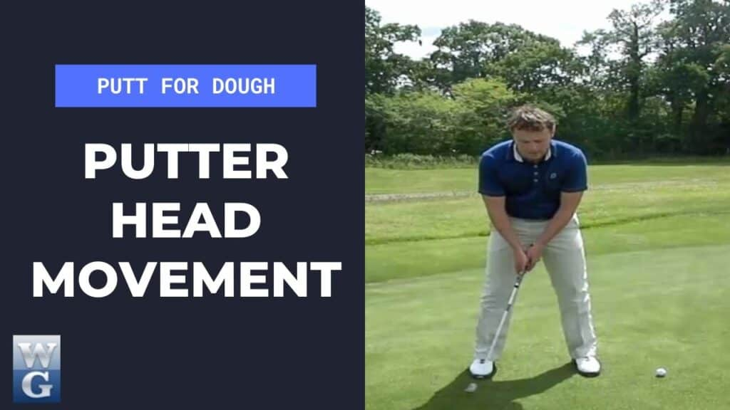 Putter Head Movement In The Putting Stroke