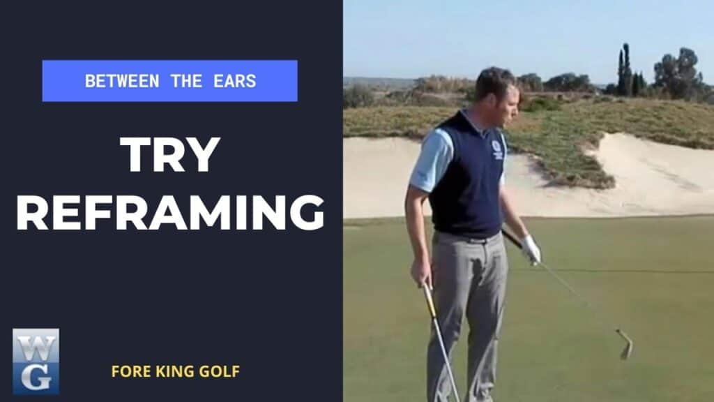 Try Reframing On The Golf Course