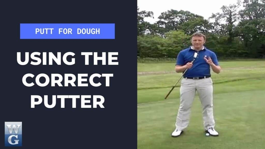 Using The Correct Putter For You