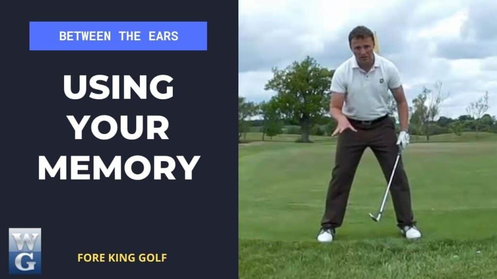 Using Your Memory On The Golf Course