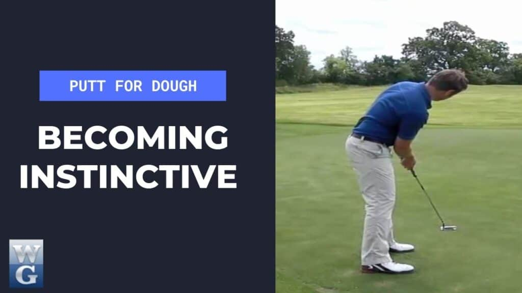 becoming instinctive in the putting stroke