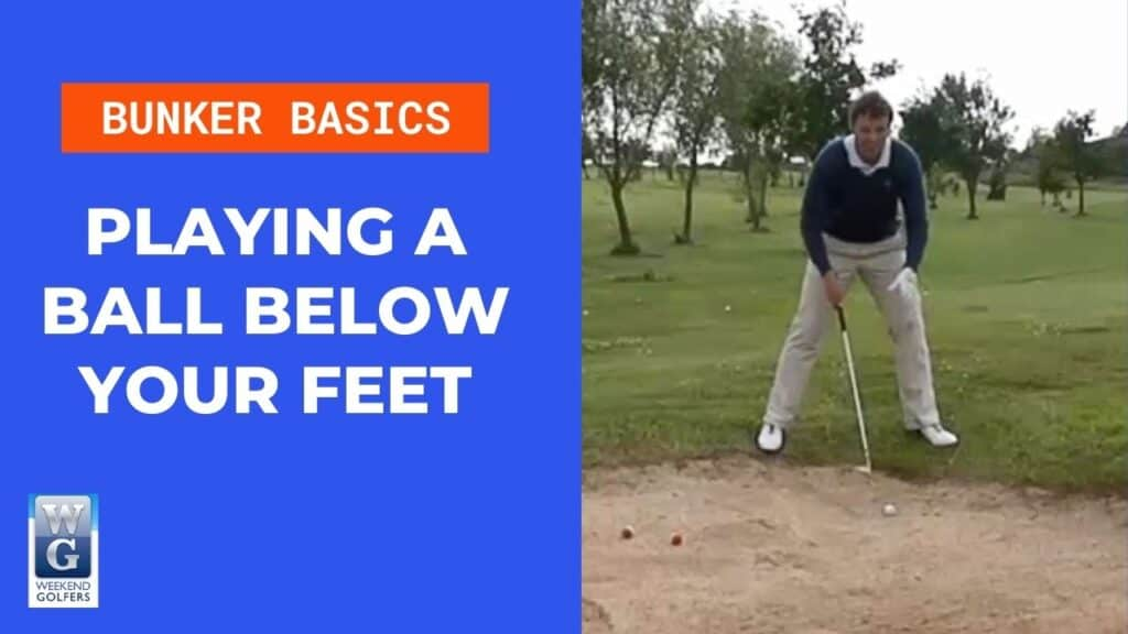 playing a ball below your feet in the bunker