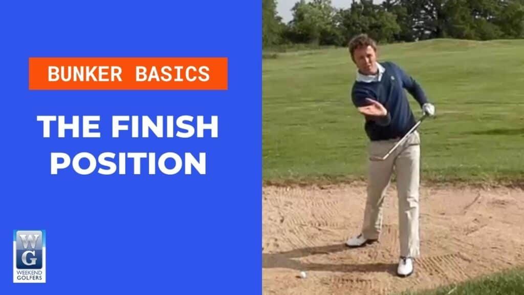 the finish position of a bunker shot