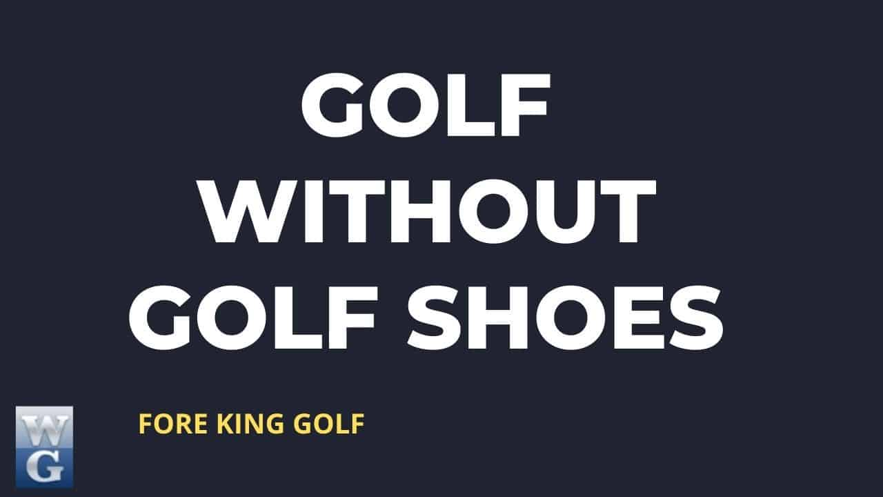 Do You Need Golf Shoes To Play Golf