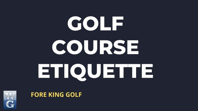 Golf Etiquette Guide for Beginner Golfers