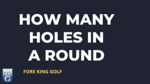 How Many Holes In A Round Of Golf