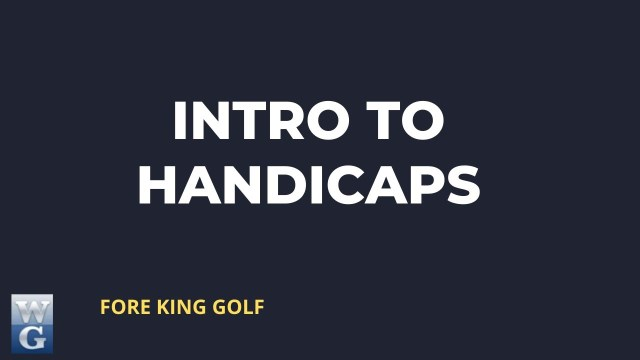 Introduction to Golf Handicaps for Beginner Golfers