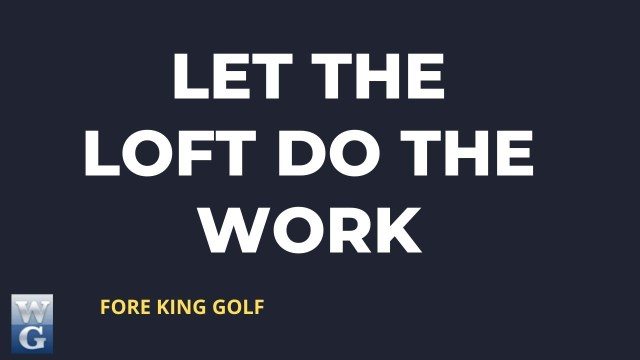 Let The Loft Do The Work Guide for Beginner Golfers