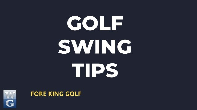 The Best Golf Swing Tips