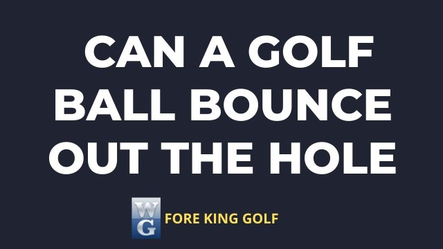 Picture Asking Can A Golf Ball Bounce Out Of The Hole