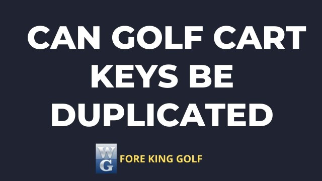 Picture Asking Can Golf Cart Keys Be Duplicated