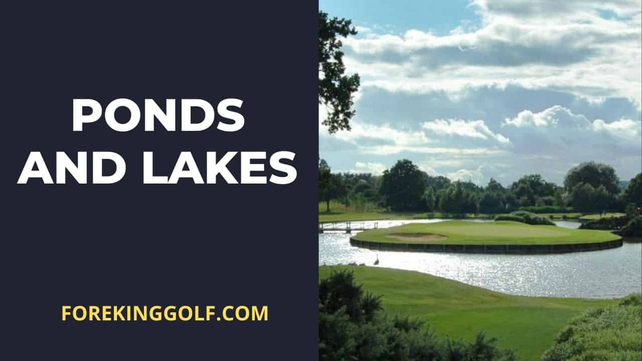 Why Do Golf Courses Have Ponds And Lakes?
