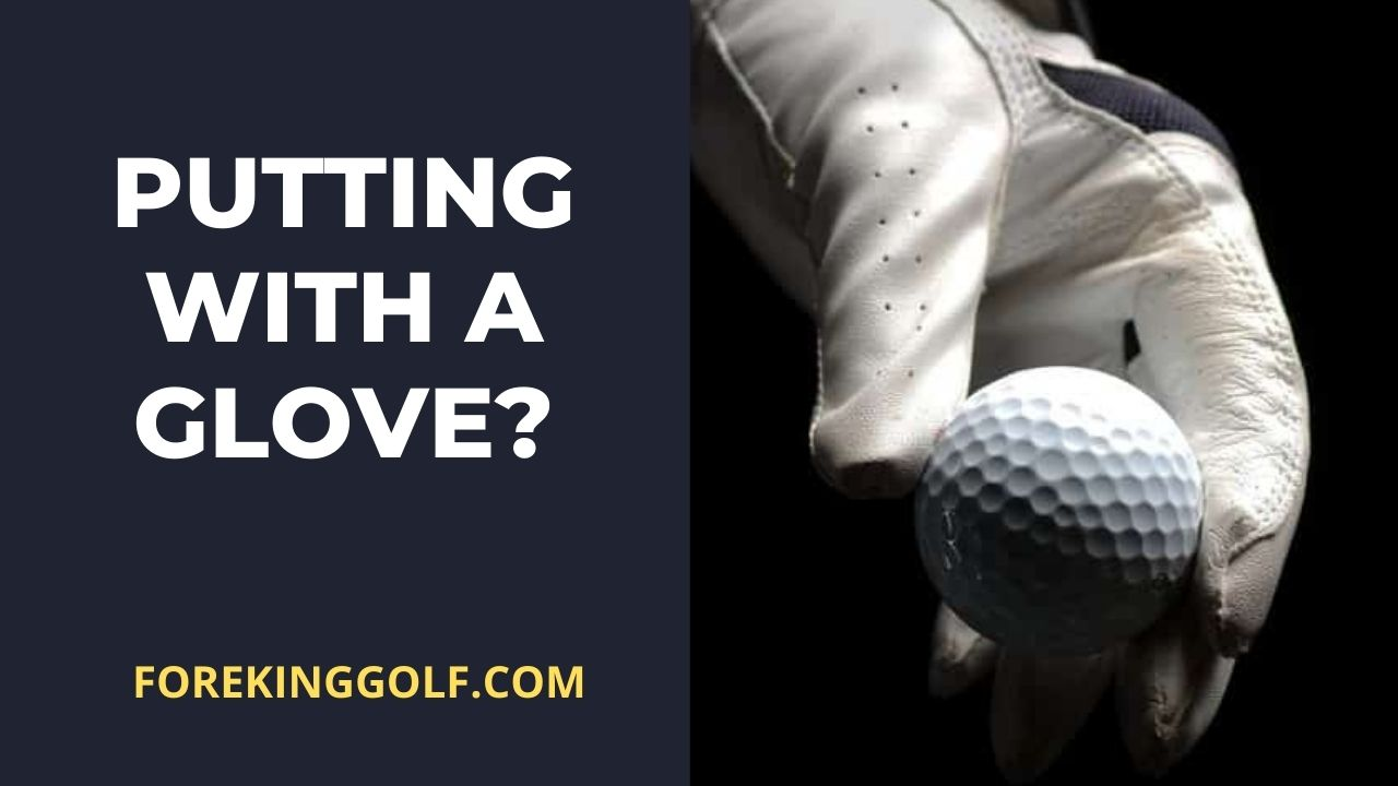 Why Do Golfers Putt Without A Glove?